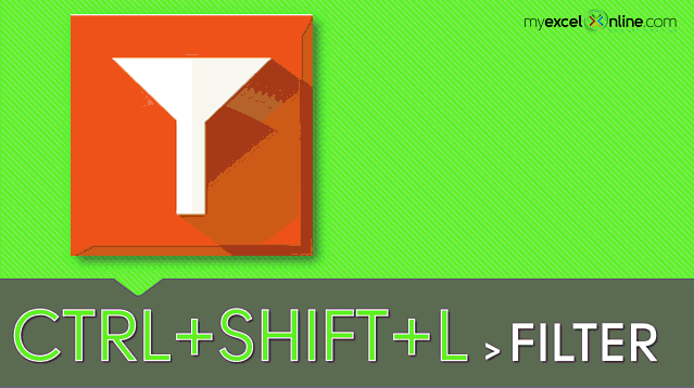 CTRL + SHIFT + L: Insert a Filter in Excel