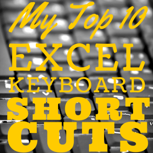 005: My Top 10 Excel Keyboard Shortcuts | MyExcelOnline