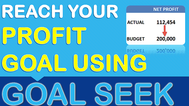 Use Excel Goal Seek To Meet Your Profit Goal