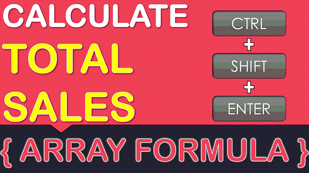 Calculate Total Sales With An Array Formula