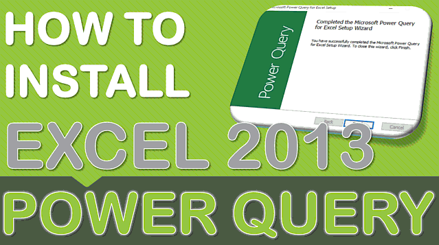 Install Power Query With Excel 2013