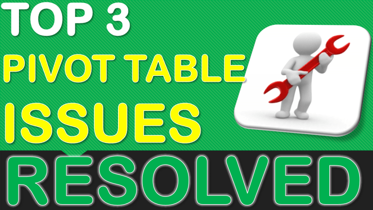 Top 3 Excel Pivot Table Issues Resolved | MyExcelOnline