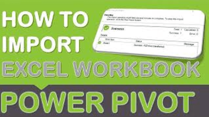 Importing Excel Workbooks in Power Pivot