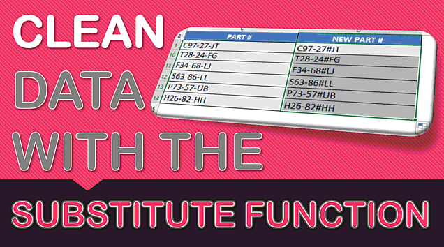 Cleaning Data with Excel's SUBSTITUTE Formula