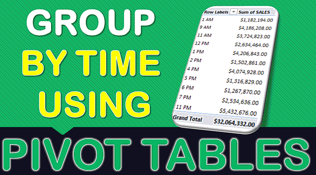Group By Time With Excel Pivot Tables