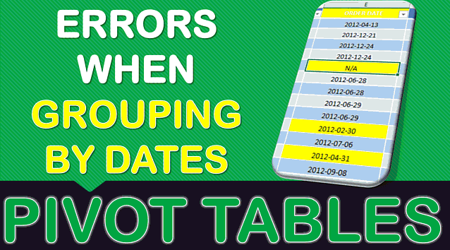 Errors When Grouping By Dates With Excel Pivot Tables