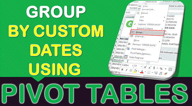 Group By Custom Dates With Excel Pivot Tables