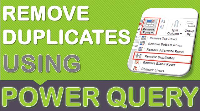 Remove Duplicates Using Power Query or Get & Transform