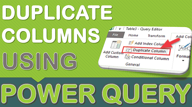 Duplicate Columns Using Power Query or Get & Transform