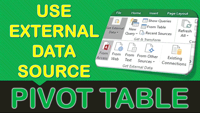 Use An External Data Source To Import Data Into An Excel Pivot Table