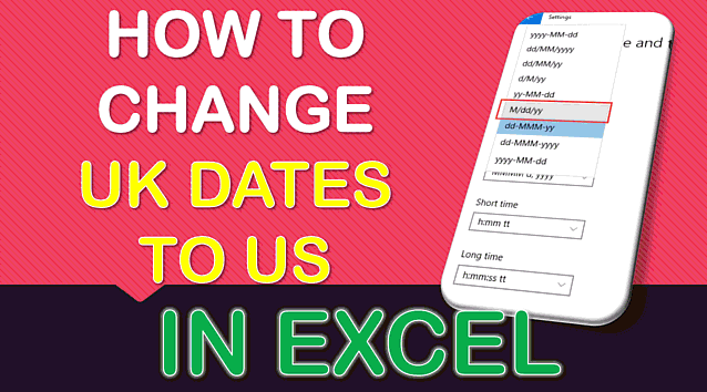 How to Change & Convert UK Dates to US in Excel