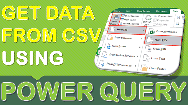 Import Data from CSV Using Power Query or Get & Transform