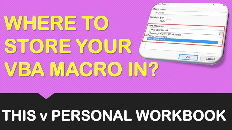 Where To Store Your VBA Macro In? This Workbook or Personal Macro Workbook | MyExcelOnline