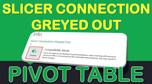 Slicer Connection Option Greyed Out For Excel Pivot Table