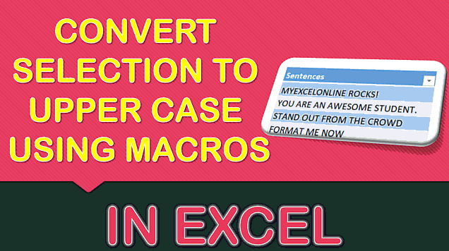 Convert Selection to Upper Case Using Macros In Excel