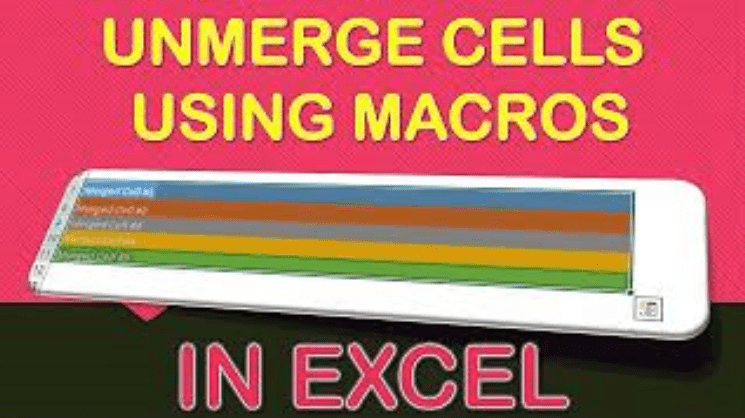 Unmerge All Cells Using Macros In Excel