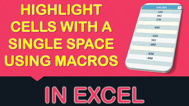 Highlight Cells with a Single Space Using Macros In Excel
