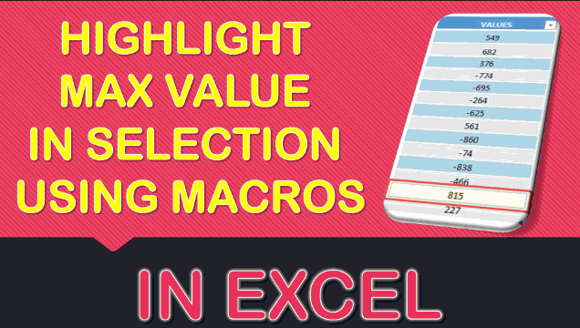 Highlight Max Value in Selection Using Macros In Excel