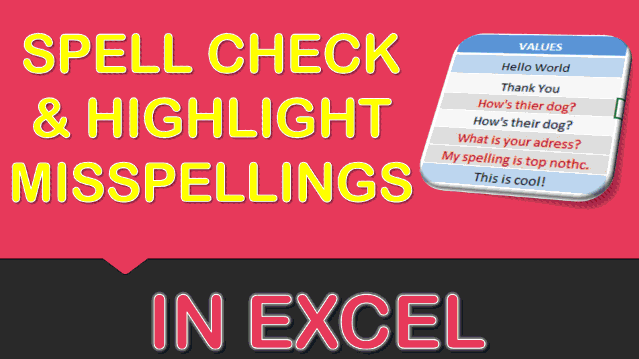 Spell check and Highlight Misspellings Using Macros In Excel