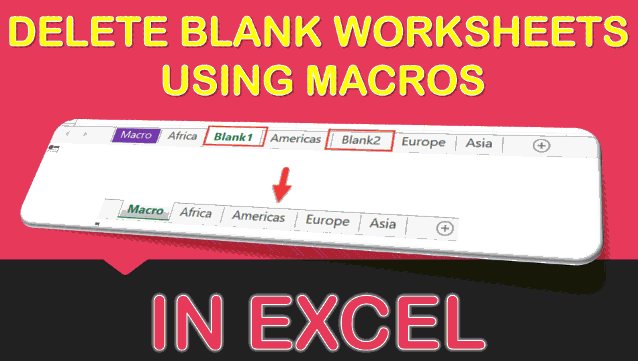 Delete Blank Worksheets Using Macros In Excel