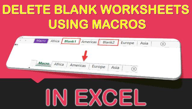 Delete Blank Worksheets Using Macros In Excel
