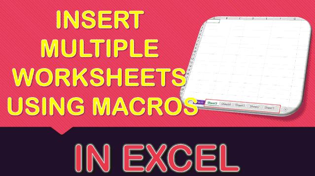 Insert Multiple Worksheets Using Macros In Excel