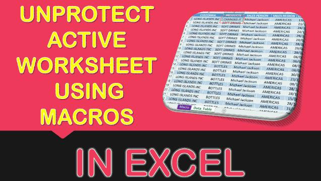 Unprotect Active Worksheet Using Macros In Excel