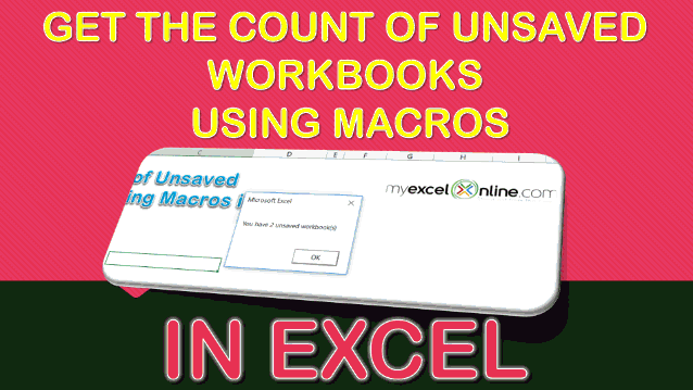 Get the Count of Unsaved Workbooks Using Macros In Excel