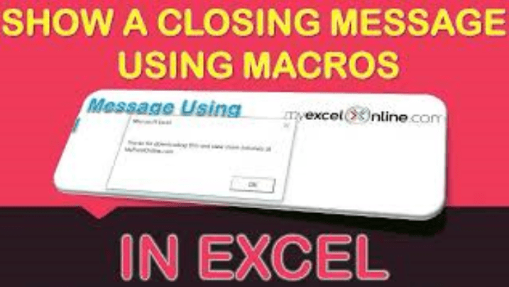 Show a Closing Message Using Macros In Excel