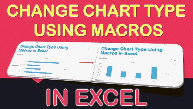 Change Chart Type Using Macros In Excel